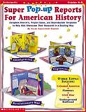 Super Pop-Up Reports for American History, Susan K. Gaylord, 0590581015