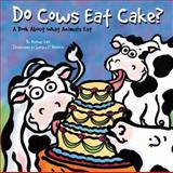 Do Cows Eat Cake?, Michael Dahl, 1404801014