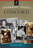 Legendary Locals of Concord, Michael Eury, 146710101X