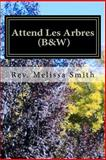 Attend les Arbres (B&W), Melissa Smith, 1480041017