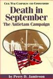 Death in September : The Antietam Campaign, Jamieson, Perry D., 1886661014
