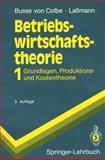 Betriebswirtschaftstheorie : Grundlagen, Produktions- und Kostentheorie, Busse Von Colbe, Walther and Laßmann, Gert, 3540541012
