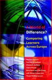 A World of Difference? : Comparing Learners Across Europe, Broadfoot, Patricia and McNess, Elizabeth, 0335211011
