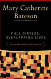 Full Circles, Overlapping Lives, Mary Catherine Bateson, 0375501010