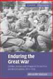 Enduring the Great War : Combat, Morale and Collapse in the German and British Armies, 1914-1918, Watson, Alexander, 0521881013