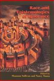 Race and Epistemologies of Ignorance, , 0791471012