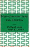 Neurotransmitters and Epilepsy, Phillip C. Jobe, Hugh E. Laird II, 0896031012