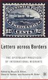 Letters Across Borders : The Epistolary Practices of International Migrants, Elliott, Bruce S. and Gerber, David A., 1403971013