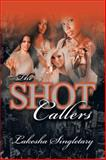 The Shot Callers, Lakesha Singletary, 1468561014