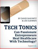 Tech Tonics, David Shaywitz and Lisa Suennen, 1492771015