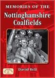 Memories of Nottinghamshire Coalfields, Bell, David, 1846741017
