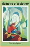 Memoirs of a Mother, Ayeta Anne Wangusa, 997090101X