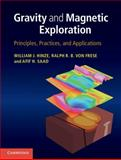 Gravity and Magnetic Exploration : Principles, Practices, and Applications, Hinze, William J. and von Frese, Ralph R. B., 0521871018