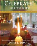 Celebrate! the Feast Is On!, Janet Doane, 0964951010