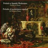 Prelude to Spanish Modernism : Fortuny to Picasso, Mark A. Roglán, 0977991016