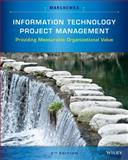 Information Technology Project Management, Marchewka, Jack T., 1118911016