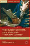 The Founding Fathers, Education, and the Great Contest : The American Philosophical Society Prize Of 1797, , 1137271019