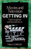 Movies and Television- Getting In : The Ins and Outs and Ups and Downs, Littlefield, Nancy, 1401051014