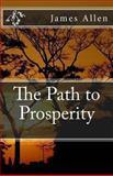 The Path to Prosperity, James Allen, 149092101X