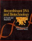 Recombinant DNA and Biotechnology : A Guide for Teachers, Kreuzer, Helen and Massey, Adrianne, 1555811019