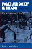 Power and Society in the GDR, 1961-1979 : The Normalisation of Rule?, , 1782381015