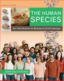 The Human Species : An Introduction to Biological Anthropology, Relethford, John, 0073531014