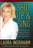 Shut up and Sing, Laura Ingraham, 0895261014