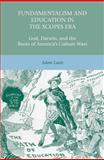 Fundamentalism and Education in the Scopes Era : God, Darwin, and the Roots of America's Culture Wars, Laats, Adam, 1137021012