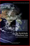 The Borderlands of Southeast Asia: Geopolitics, Terrorism, and Globalization, James Clad and Sean McDonald, 1470111012