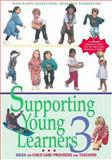 Supporting Young Learners 3 : Ideas for Child Care Providers and Teachers, HighScope, 1573791016