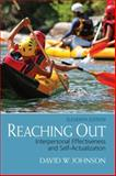Reaching Out : Interpersonal Effectiveness and Self-Actualization, Johnson, David H., 0132851016