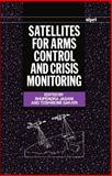 Satellites for Arms Control and Crisis Monitoring, , 0198291019