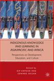 Indigenous Knowledge and Learning in Asia/Pacific and Africa : Perspectives on Development, Education, and Culture, , 0230621015