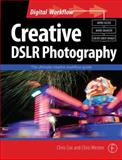 Creative DSLR Photography : The Ultimate Creative Workflow Guide, Weston, Chris and Coe, Chris, 0240521013