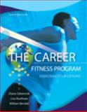 The Career Fitness Program : Exercising Your Options Plus NEW MyStudentSuccessLab 2012 Update, Sukiennik, Diane and Raufman, Lisa, 0321871014