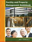 Facility and Property Management Guidebook, Campbell, Jeffery, 0615381014