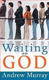 Waiting on God, Andrew Murray, 0883681013