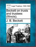 Beckett on Trusts and Trustees, J. B. Beckett, 1140671014