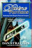 Divine ProVision : Positioning God's Kings for Financial Conquest, Stratton, Dan and Vermillion, Rich, 1933141018