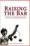 Raising the Bar : Turning a Law Career You Hate into a Life You Love, in or Out of the Law, Ouellette, Adam, 1941131018