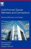 Cold-Formed Tubular Members and Connections : Structural Behaviour and Design, Zhao, Xiao-Ling and Hancock, Greg, 0080441017