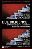 Due Diligence : Definitive Steps to Successful Business Combinations, Rankine, Denzil and Stedman, Graham, 0273661019