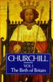 A History of the English Speaking Peoples Vol. 1 : The Birth of Britain, Churchill, Winston L. S., 0304341010