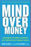 Mind over Money, Brad Klontz and Ted Klontz, 038553101X
