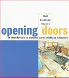 Opening Doors : An Introduction to Inclusive Early Childhood Education, Hull, Karla and Goldhaber, Jeanne, 0395811015