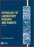 Pathology of Laboratory Rodents and Rabbits, Percy, Dean H. and Barthold, Stephen W., 0813821010