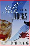 Silk on the Rocks, David S. Tanz, 1477431012