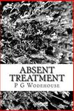 Absent Treatment, P. G. Wodehouse, 1483991016