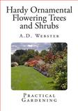 Hardy Ornamental Flowering Trees and Shrubs, A. Webster, 1495491013