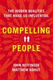 Compelling People, John Neffinger and Matthew Kohut, 1594631018